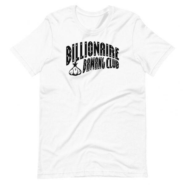 Filipino Shirt Billionaire Bawang Club Premium Unisex/Men's - Funny Clothing - Pinoy - Pinay - Phillippines Streetwear Parody